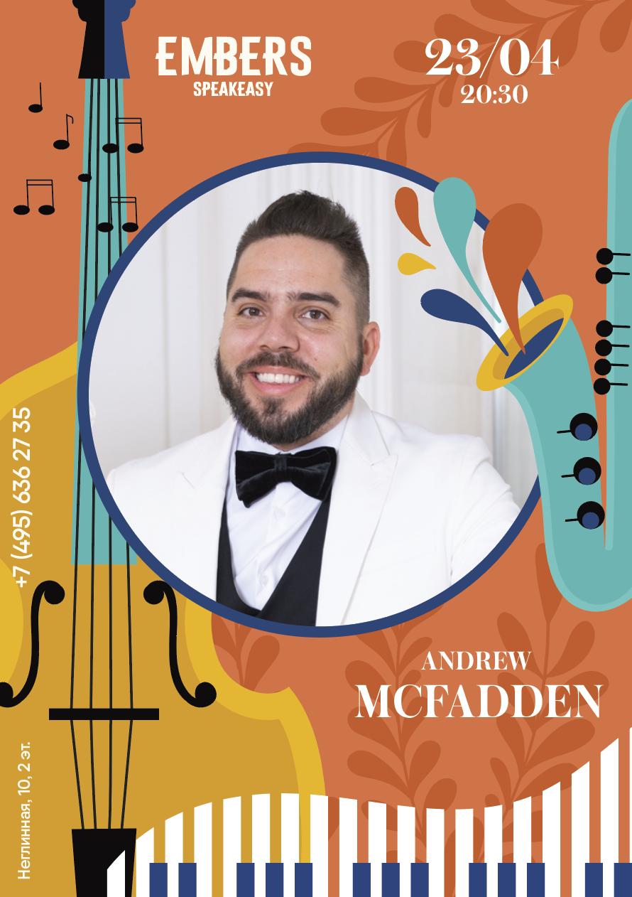 Афиша! 23 Апреля — Andrew Mc Fadden Live Concert в Embers Speakeasy.