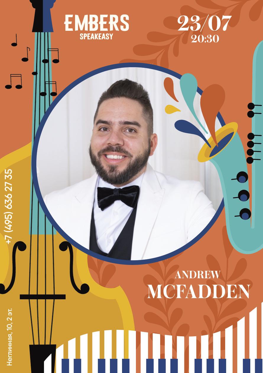 Афиша! 23 июля — Исполнитель ANDREW MCFADDEN  в Embers Speakeasy.